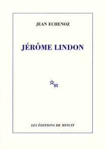 Jérôme Lindon - JeanEchenoz