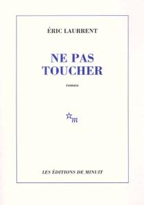 Ne pas toucher - ÉricLaurrent