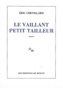 Le vaillant petit tailleur - ÉricChevillard