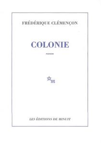Colonie - FrédériqueClémençon