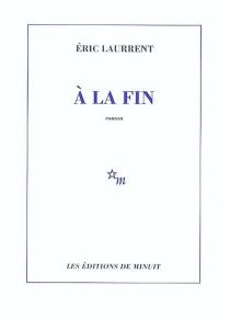 A la fin - ÉricLaurrent