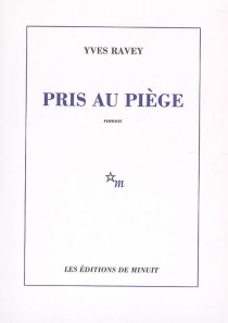 Pris au piège - YvesRavey