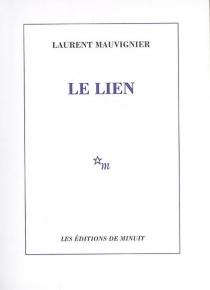 Le lien - LaurentMauvignier