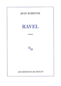Ravel - JeanEchenoz