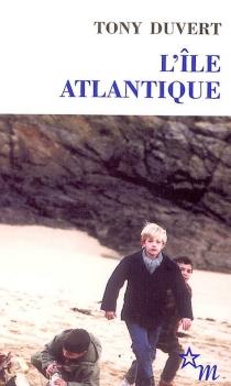 L'île atlantique - TonyDuvert