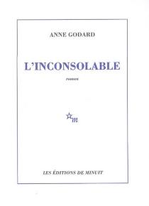 L'inconsolable - AnneGodard