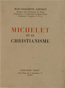 Michelet et le Christianisme - Mary-Elisabeth Johnson
