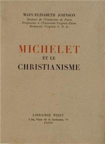 Michelet et le Christianisme - Mary-ElisabethJohnson