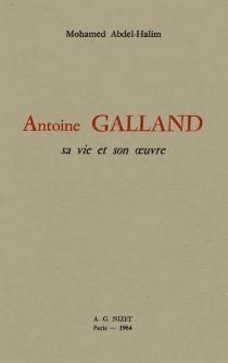 Antoine Galland, sa vie et son oeuvre - Mohammed GamalAbdel-Halim