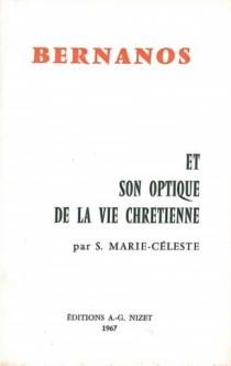 Bernanos et son optique de la vie chrétienne - Marie-Céleste