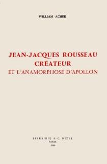 Jean-Jacques Rousseau créateur et l'anamorphose d'Apollon - WilliamAcher