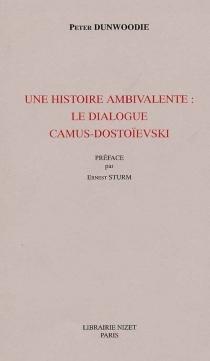 Une histoire ambivalente : le dialogue Camus-Dostoïevski - PeterDunwoodle