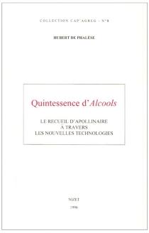 Quintessence d'Alcools : le recueil d'Apollinaire à travers les nouvelles technologies - Hubert dePhalèse