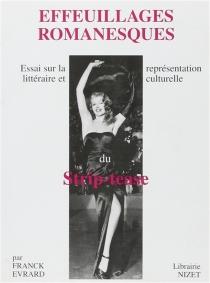 Effeuillages romanesques : essai sur la représentation littéraire et culturelle du strip-tease - FranckÉvrard