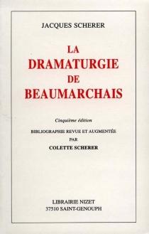 La dramaturgie de Beaumarchais - JacquesScherer
