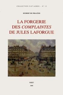 La forgerie des complaintes de Jules Laforgue - Hubert dePhalèse