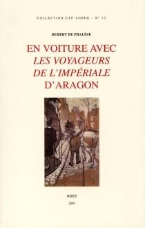 En voiture avec Les voyageurs de l'Impériale d'Aragon - Hubert dePhalèse