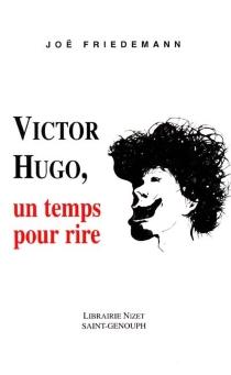 Victor Hugo, un temps pour rire - JoëFriedemann