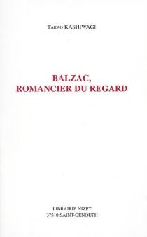 Balzac, romancier du regard - TakaoKashiwagi