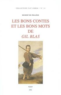 Les bons contes et les bons mots de Gil Blas - Hubert dePhalèse