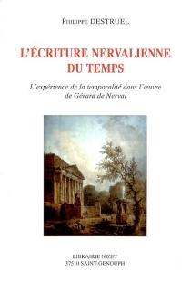 L'écriture nervalienne du temps : l'expérience de la temporalité dans l'oeuvre de Gérard de Nerval - PhilippeDestruel