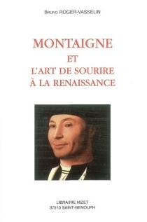 Montaigne et l'art de sourire à la Renaissance - BrunoRoger-Vasselin