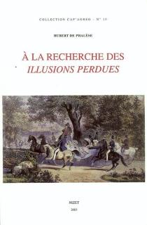 A la recherche des Illusions perdues - Hubert dePhalèse