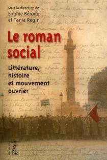 Le roman social : littérature, histoire et mouvement ouvrier -