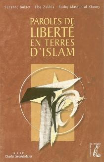 Paroles de liberté en terres d'islam : dix personnages d'hier et d'aujourd'hui -