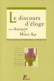 Le discours d'éloge : entre Antiquité et Moyen Age -