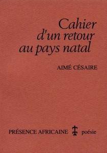 Cahier d'un retour au pays natal - AiméCésaire