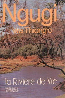 La rivière de vie - Ngugi wa Thiong'o