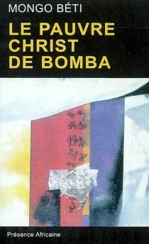 Le pauvre Christ de Bomba - Mongo Beti