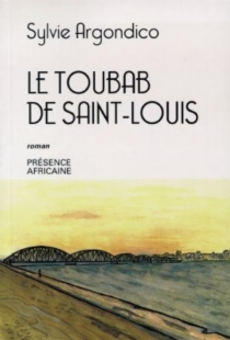 Le toubab de Saint-Louis - SylvieArgondico