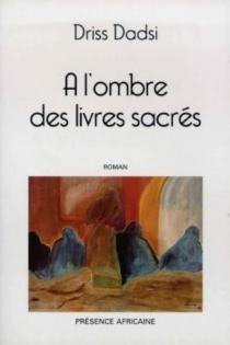 A l'ombre des livres sacrés - DrissDadsi