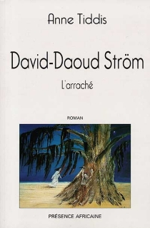 David-Daoud Ström, l'arraché - Anne Tiddis