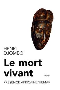 Le mort vivant - HenriDjombo