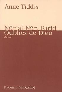 Nûr al Nûr, Farid, oubliés de Dieu - AnneTiddis