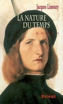 La nature du temps : chronique d'une éducation romanesque - JacquesLimouzy