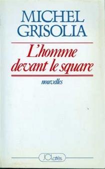 L'homme devant le square - MichelGrisolia