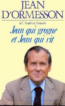 Jean qui grogne et Jean qui rit - Jean d'Ormesson