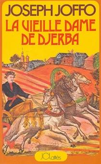 La vieille dame de Djerba - JosephJoffo