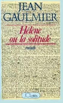 Hélène ou la Solitude - JeanGaulmier