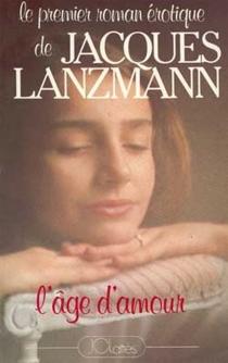 L'âge d'amour - JacquesLanzmann