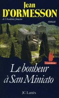 Le bonheur à San Miniato - Jean d'Ormesson