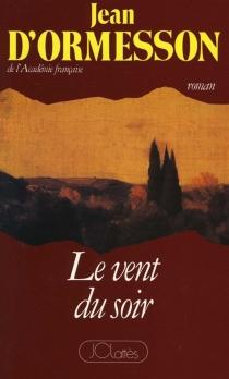 Le vent du soir - Jean d'Ormesson