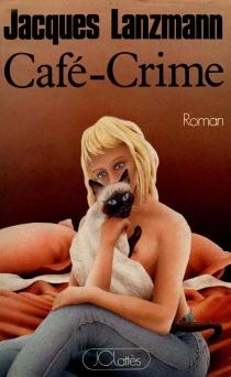Café-crime - JacquesLanzmann