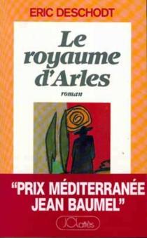 Le royaume d'Arles - ÉricDeschodt