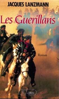 Les Guérillans - JacquesLanzmann