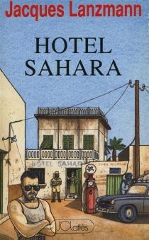 Hôtel Sahara - JacquesLanzmann